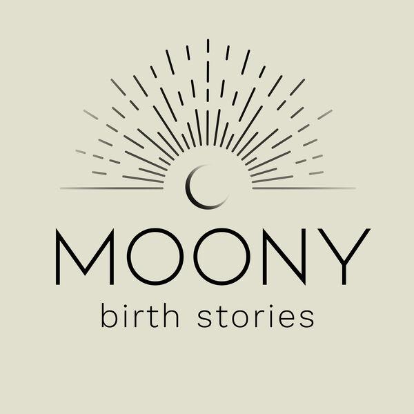 Moony Birth Stories Podcast Artwork Image