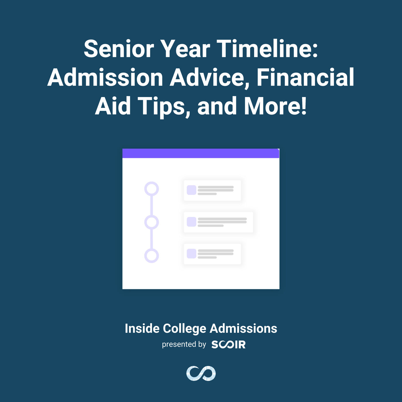 Senior Year Timeline: Admission Advice, Financial Aid Tips, and More!