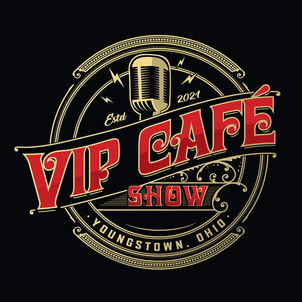 VIP Café Show – Youngstown, Ohio – Local Guests with Amazing Impact to Our Community Podcast Artwork Image