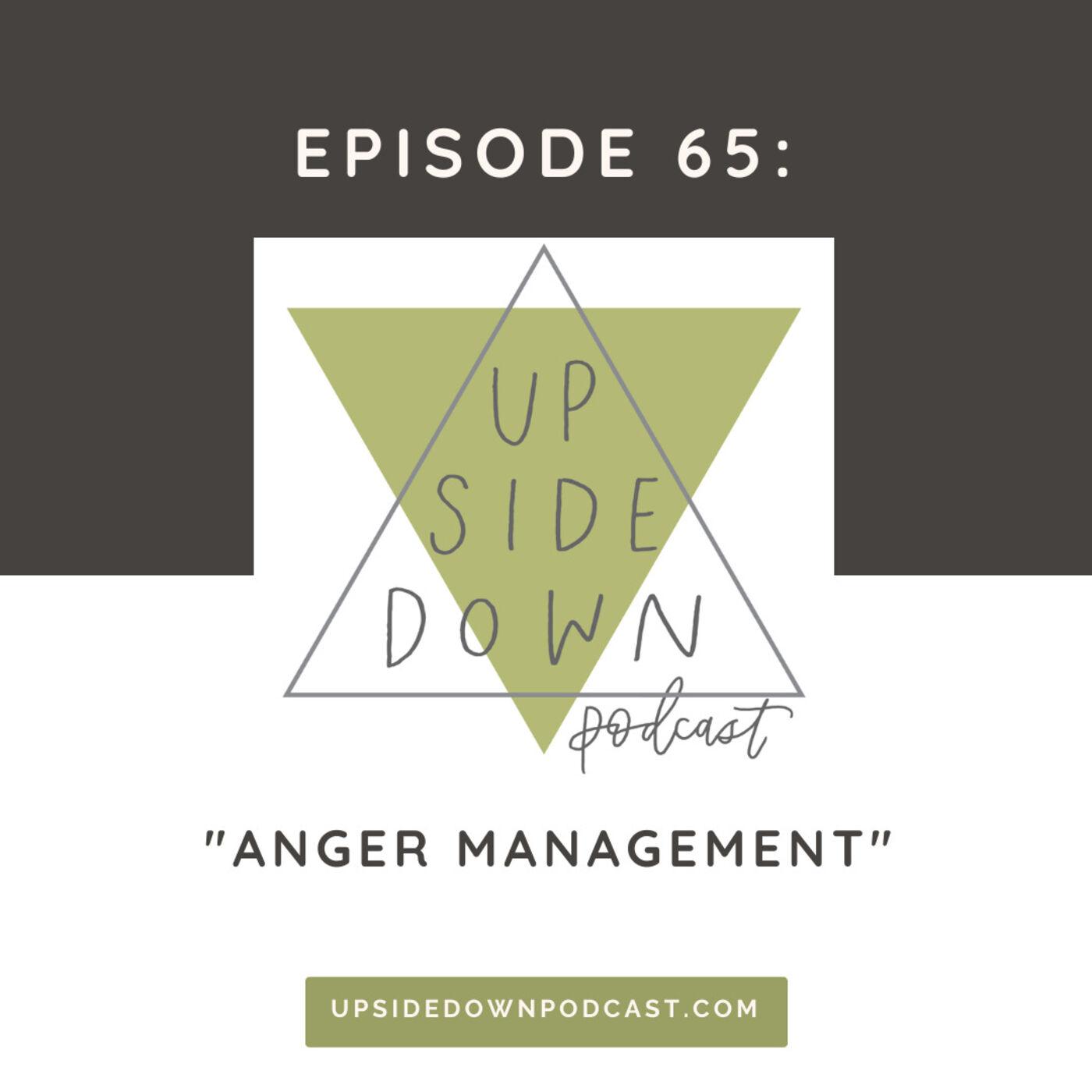 Episode 65 - Anger Management