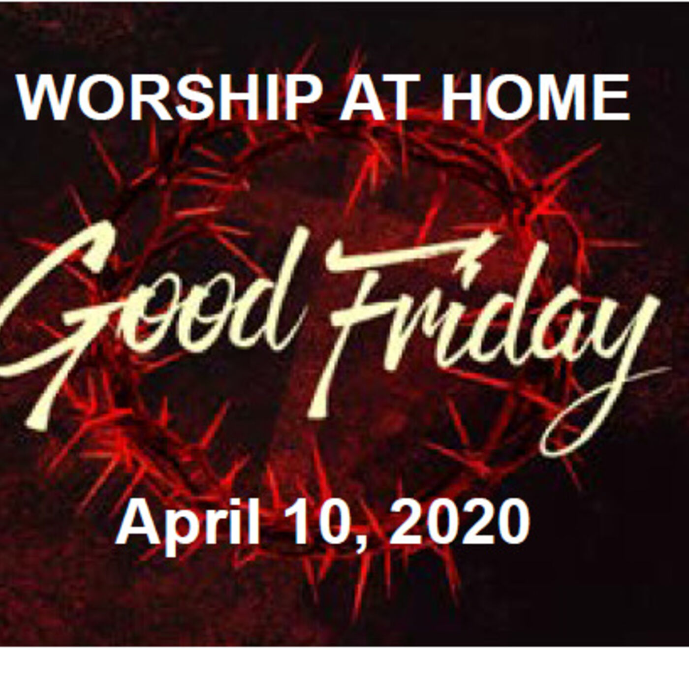 April 10/20  Good Friday