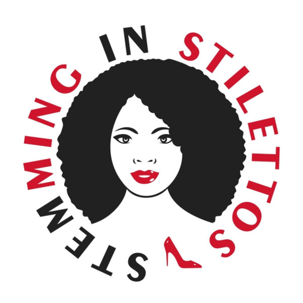 STEMming in Stilettos with Dr. Toshia Podcast Artwork Image