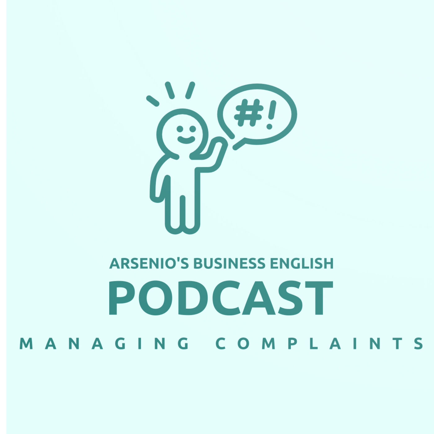 Arsenio's Business English Podcast | Season 6 | Sales | Customer Care: Managing Complaints