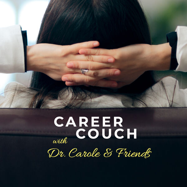 Career Couch with Dr. Carole & Friends Podcast Artwork Image