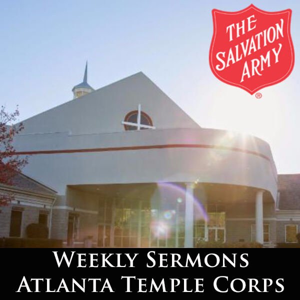 Weekly Sermons - The Salvation Army Atlanta Temple Corps Podcast Artwork Image