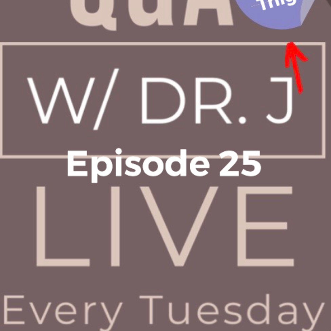 EP 25 Q&A w/ Dr J - All about thighs with Dr. Jeneby