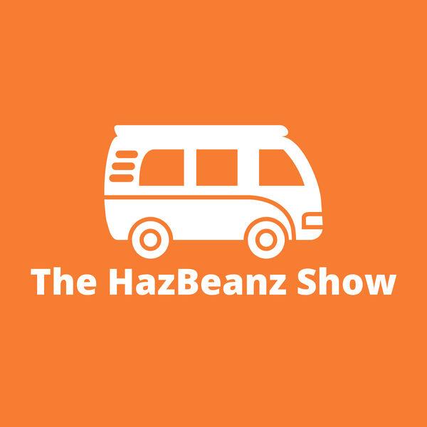 TheHazBeanzShow's Podcast Podcast Artwork Image