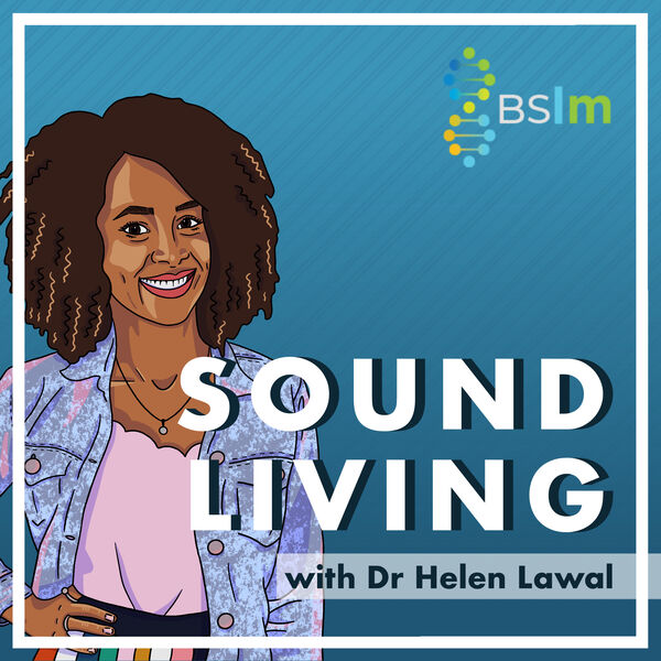 Sound Living by the BSLM Podcast Artwork Image