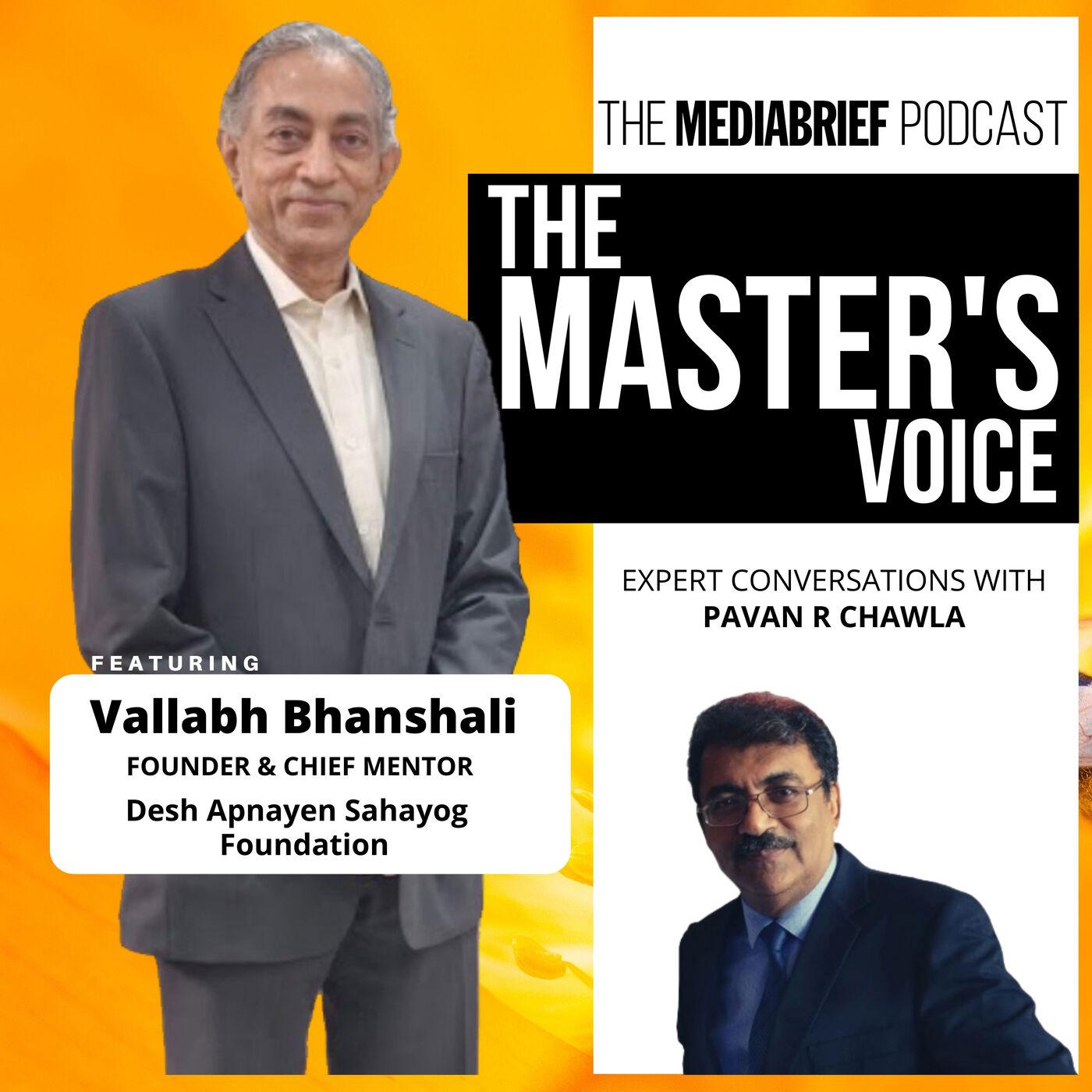 PODCAST - Vallabh Bhanshali of Desh Apnayen Foundation on The Master's Voice