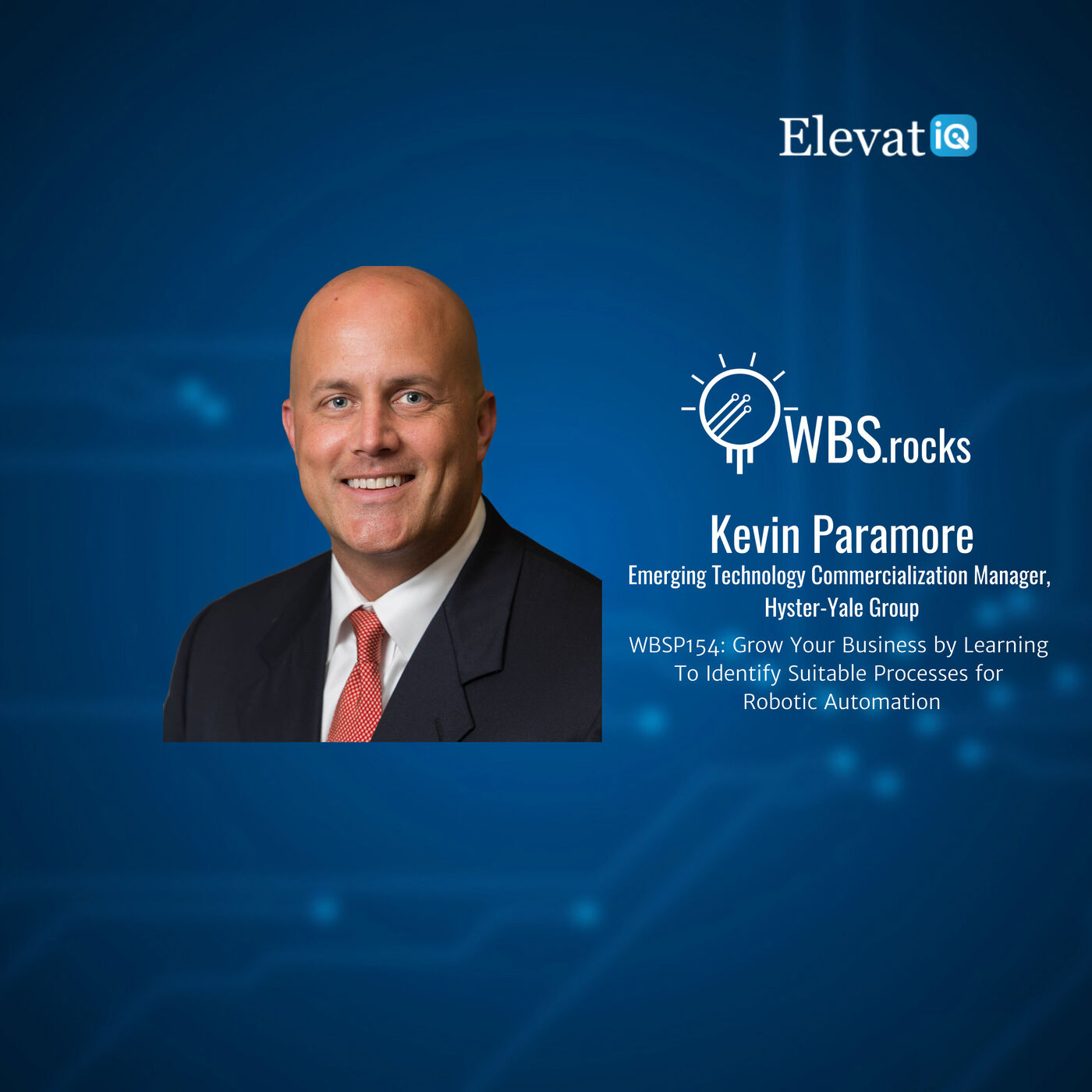 WBSP154: Grow Your Business by Learning To Identify Suitable Processes for Robotic Automation w/ Kevin Paramore