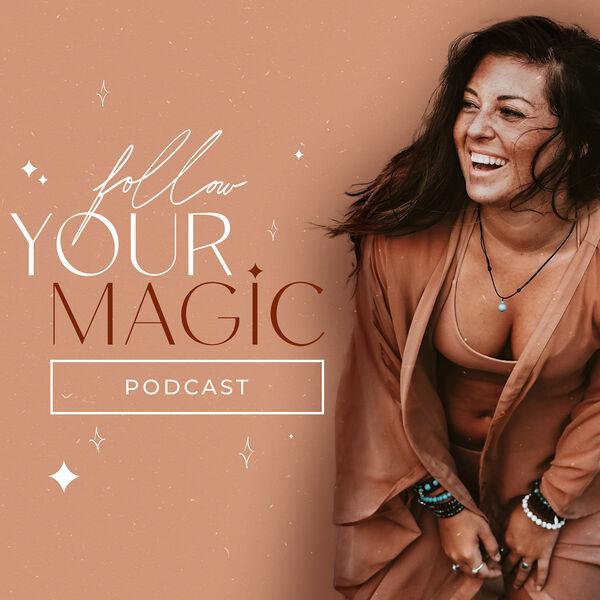 Follow Your Magic Podcast Artwork Image