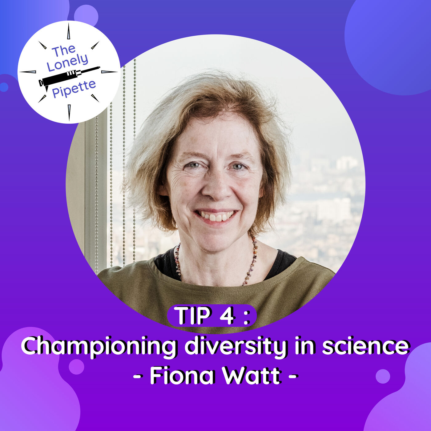 TLP #4 : Championing diversity in research - Fiona Watt