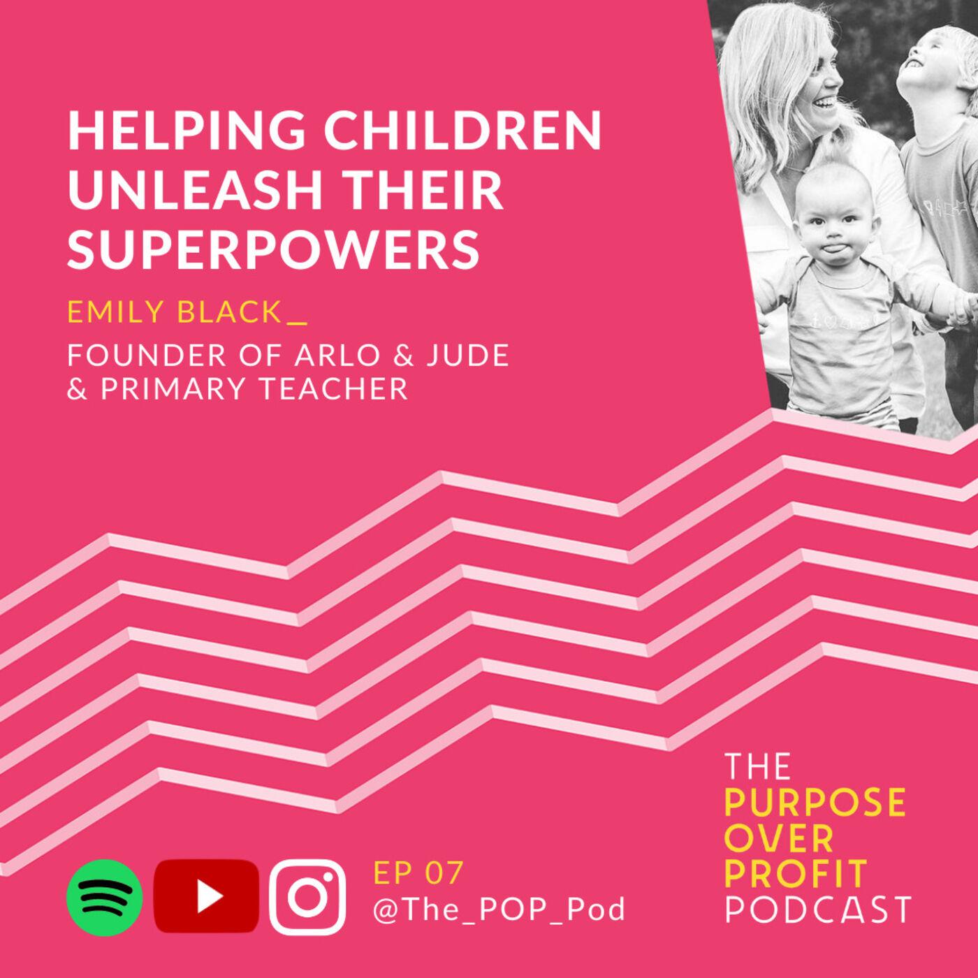 7 - Helping Children Unleash Their Superpowers