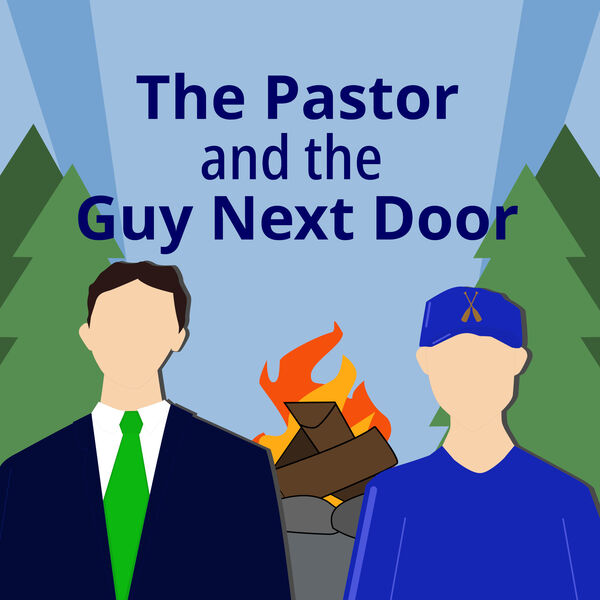 The Pastor and the Guy Next Door Podcast Artwork Image