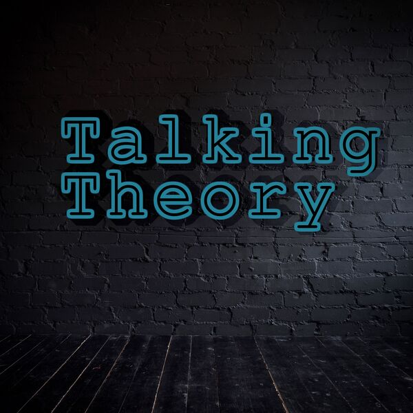 Talking Theory Podcast Podcast Artwork Image