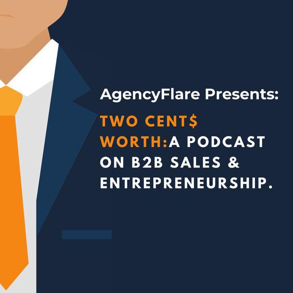 B2B Sales & Entrepreneurship - Two Cents Worth  Podcast Artwork Image