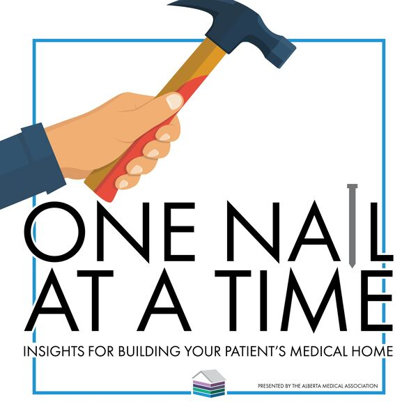 One Nail at a Time: Insights for Building Your Patient's Medical Home Podcast Artwork Image