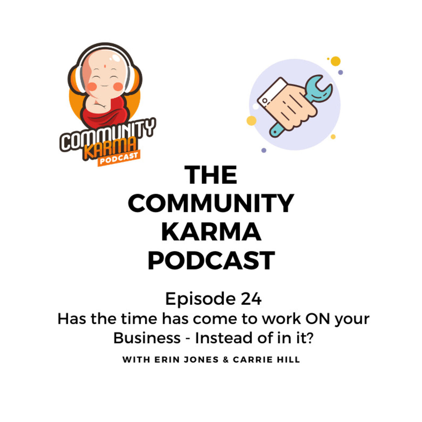 Ep 24: Has the time has come to work ON your Business - Instead of in it?