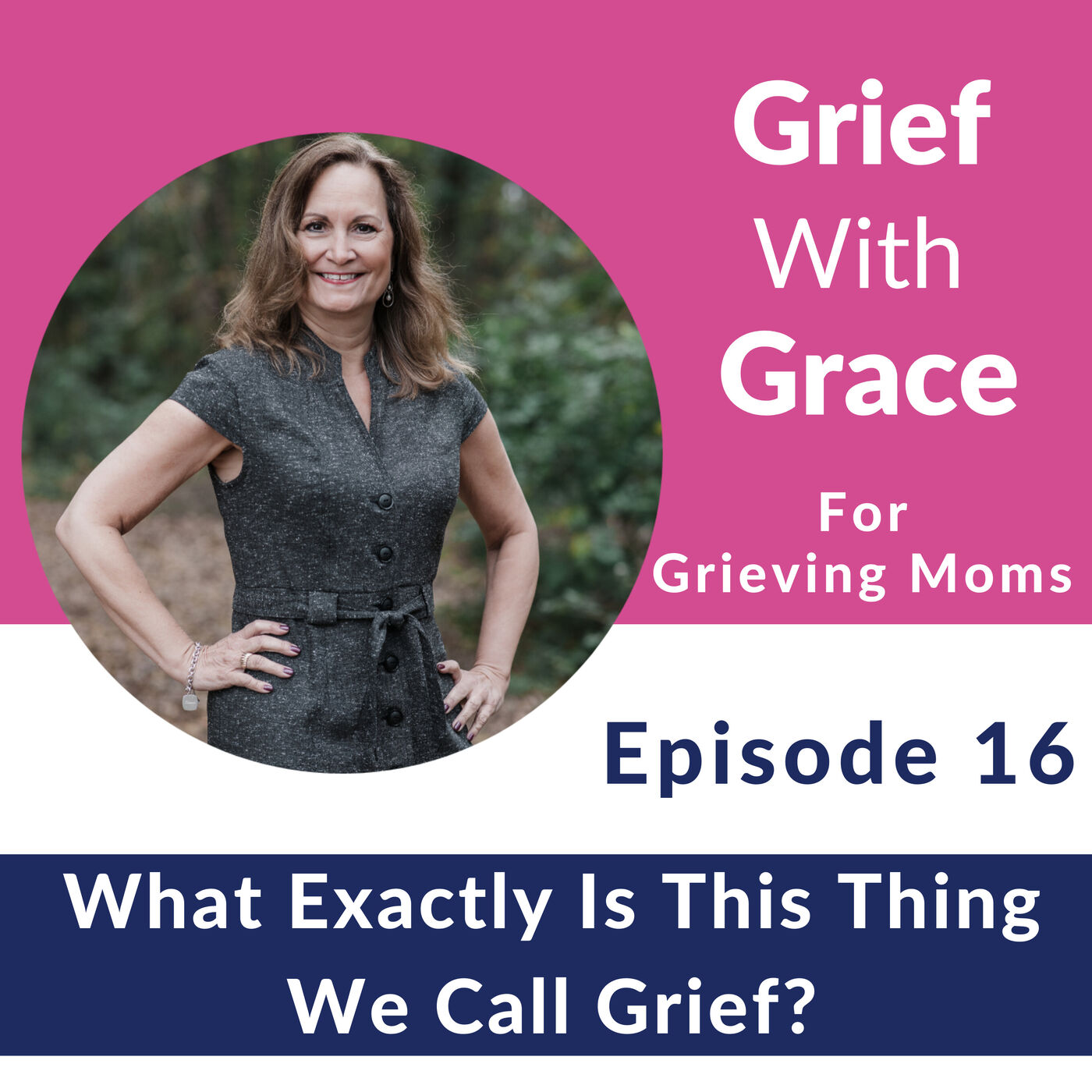 16. What Exactly Is Grief? Plus, My Big Announcement!