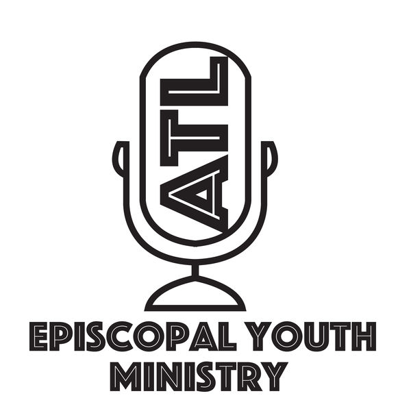 Episcopal Youth Ministry in ATL Podcast Artwork Image
