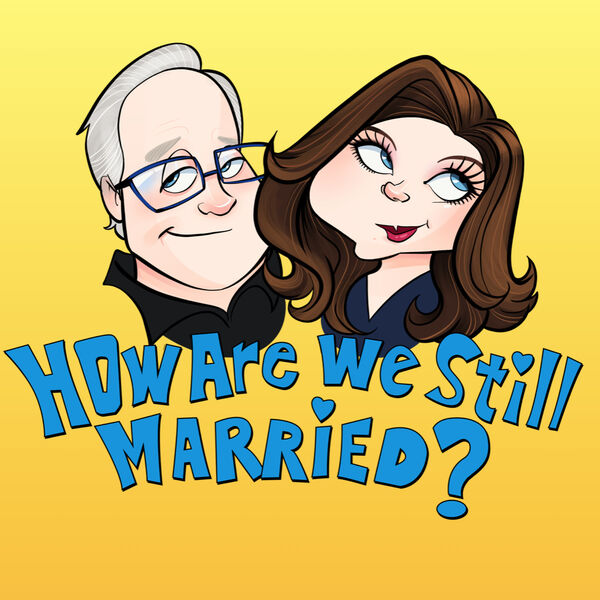 How Are We Still Married?! Podcast Artwork Image