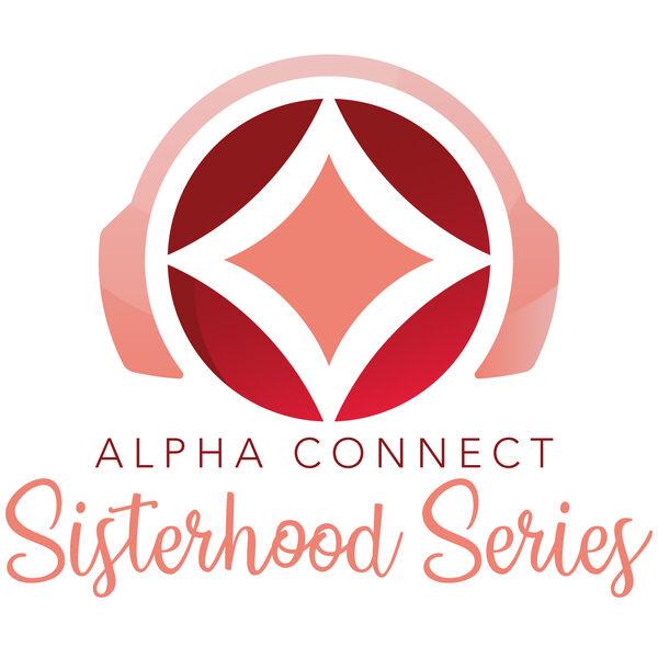 Alpha Connect Sisterhood Series Podcast Artwork Image