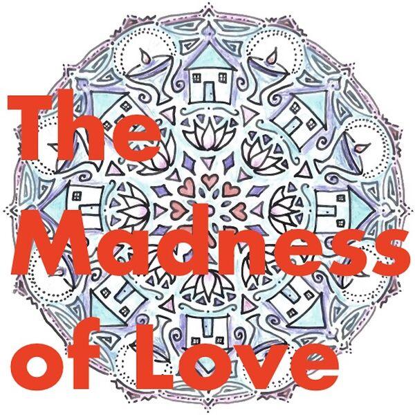 Madness of Love Podcast Artwork Image