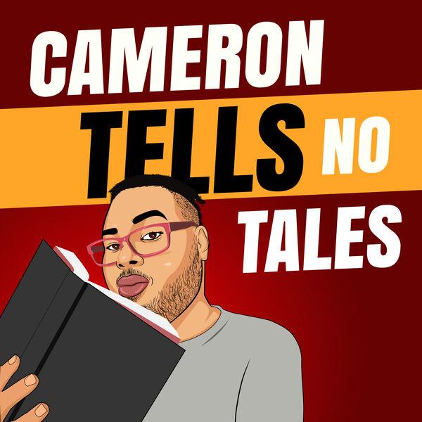 Cameron Tells No Tales  Podcast Artwork Image