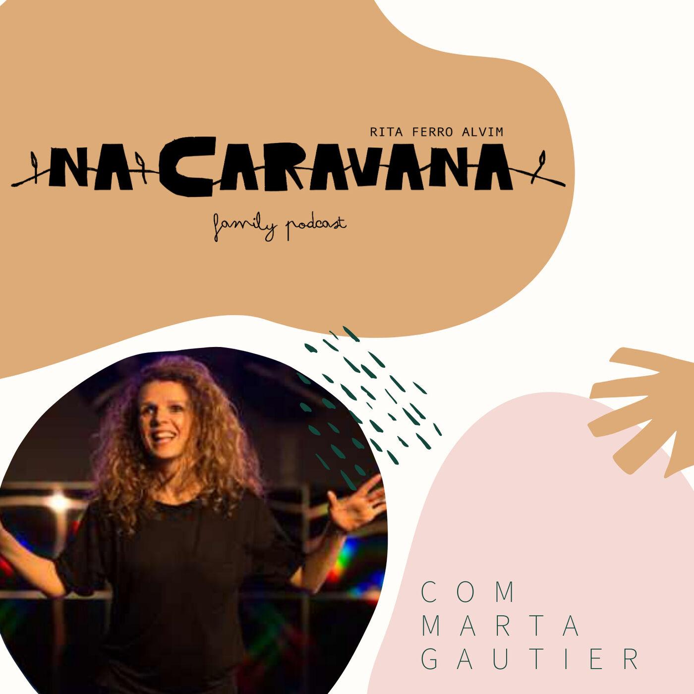 N'A Caravana com Marta Gautier #17 Sermos nós próprios, depressão e humor