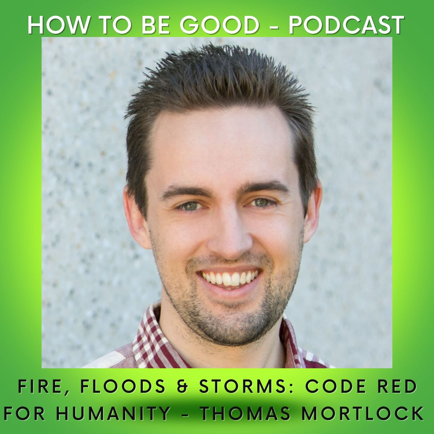 Fire, Floods and Storms: Code Red for Humanity - We speak to Thomas Morlock from Risk Frontiers