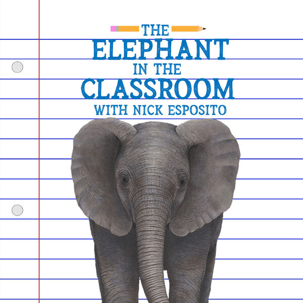 The Elephant in the Classroom Podcast Artwork Image
