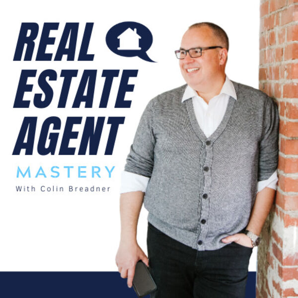 Real Estate Agent Mastery Podcast Podcast Artwork Image