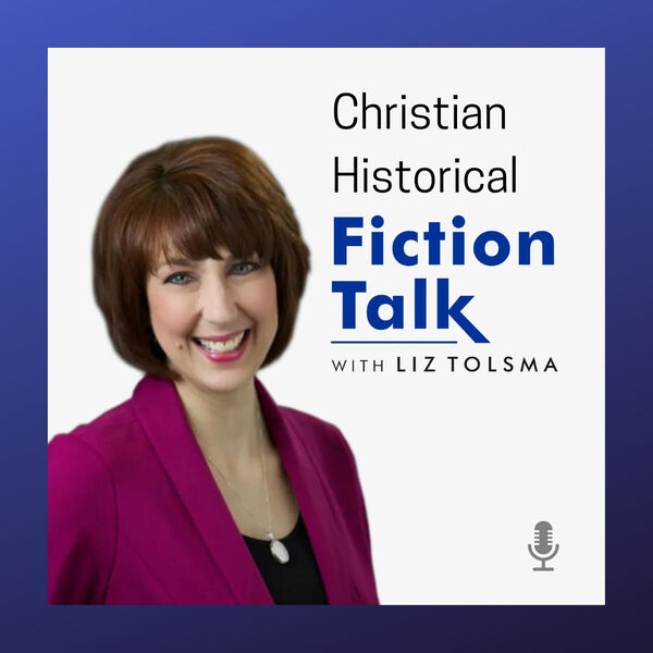 Christian Historical Fiction Talk Podcast Artwork Image