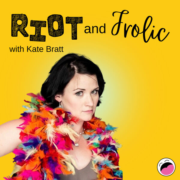 Riot and Frolic Podcast Artwork Image