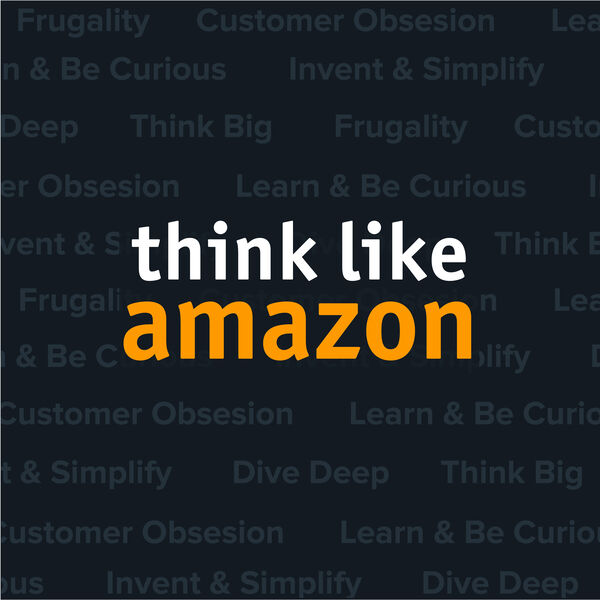 Think Like Amazon Podcast Artwork Image