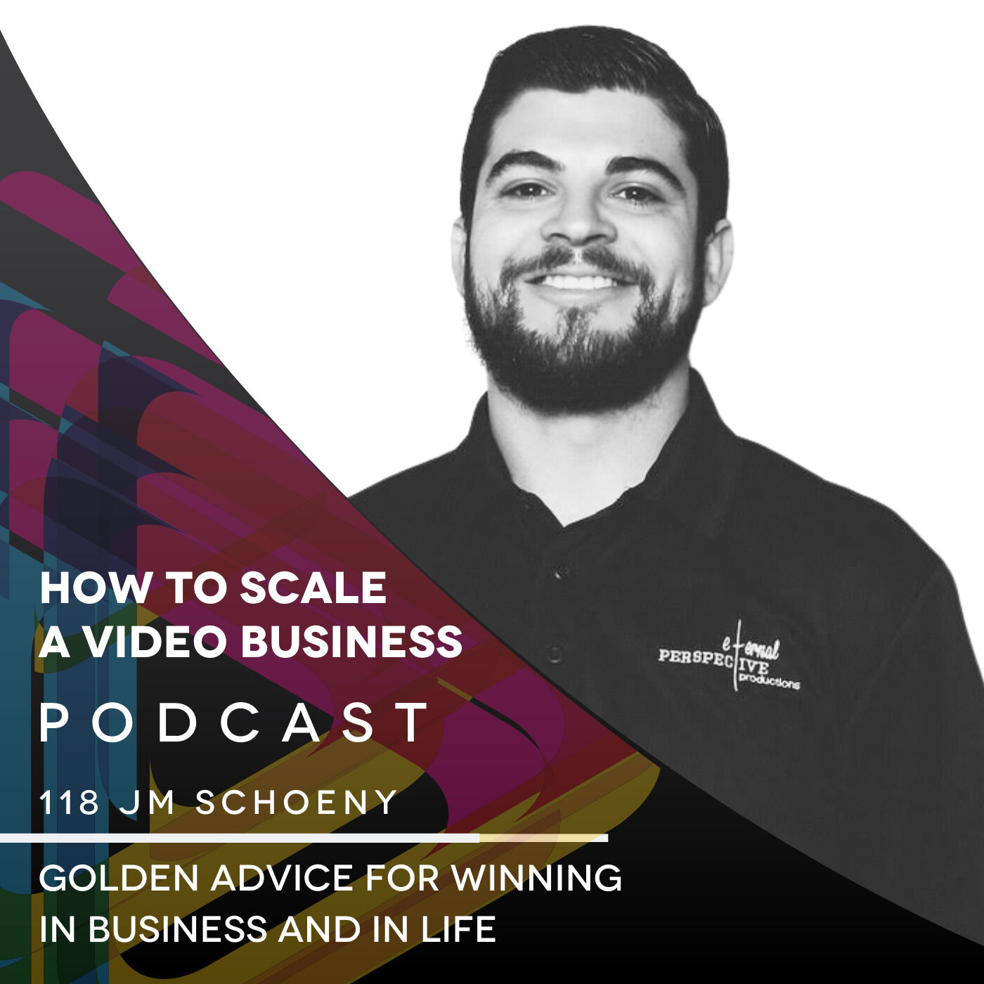 Golden advice for winning in business and in life. EP #118 - JM Schoeny