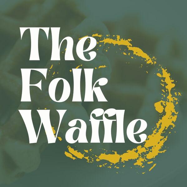 The Folk Waffle Podcast Artwork Image