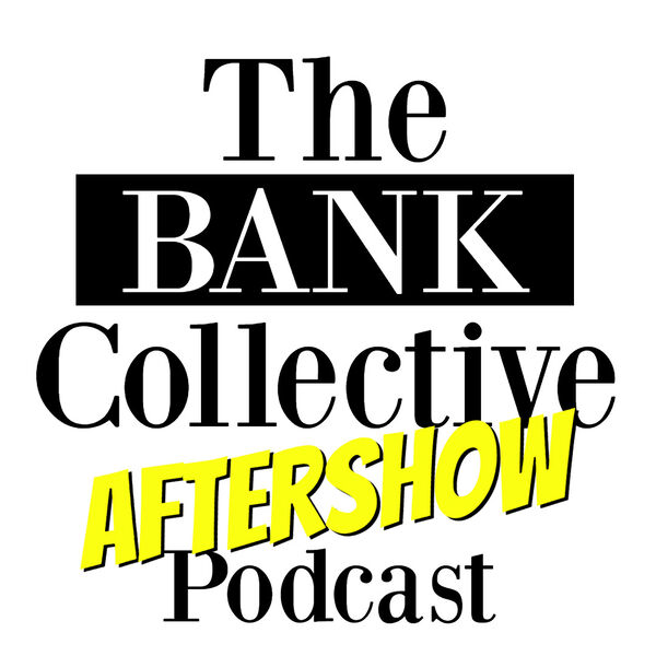 The BANK Aftershow Podcast Artwork Image