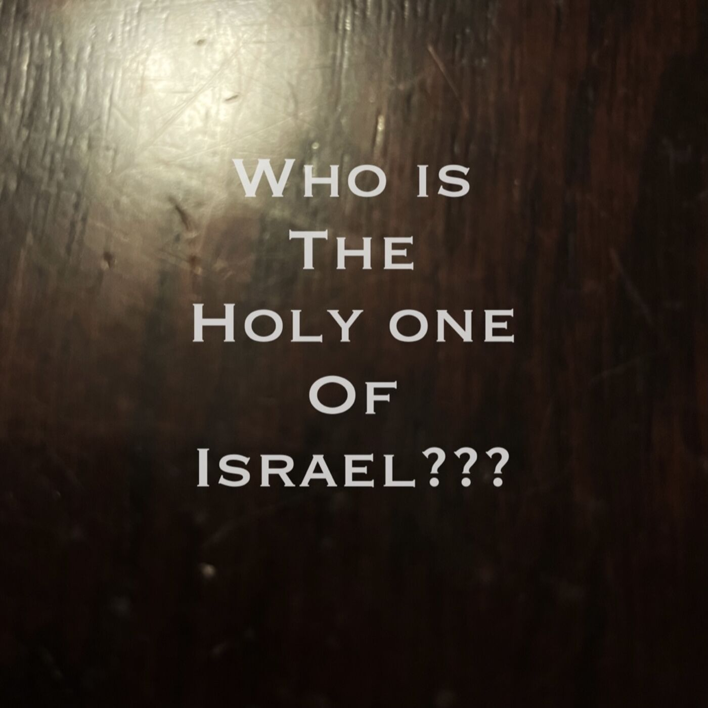 100. WDBOMT about the Holy One of Israel