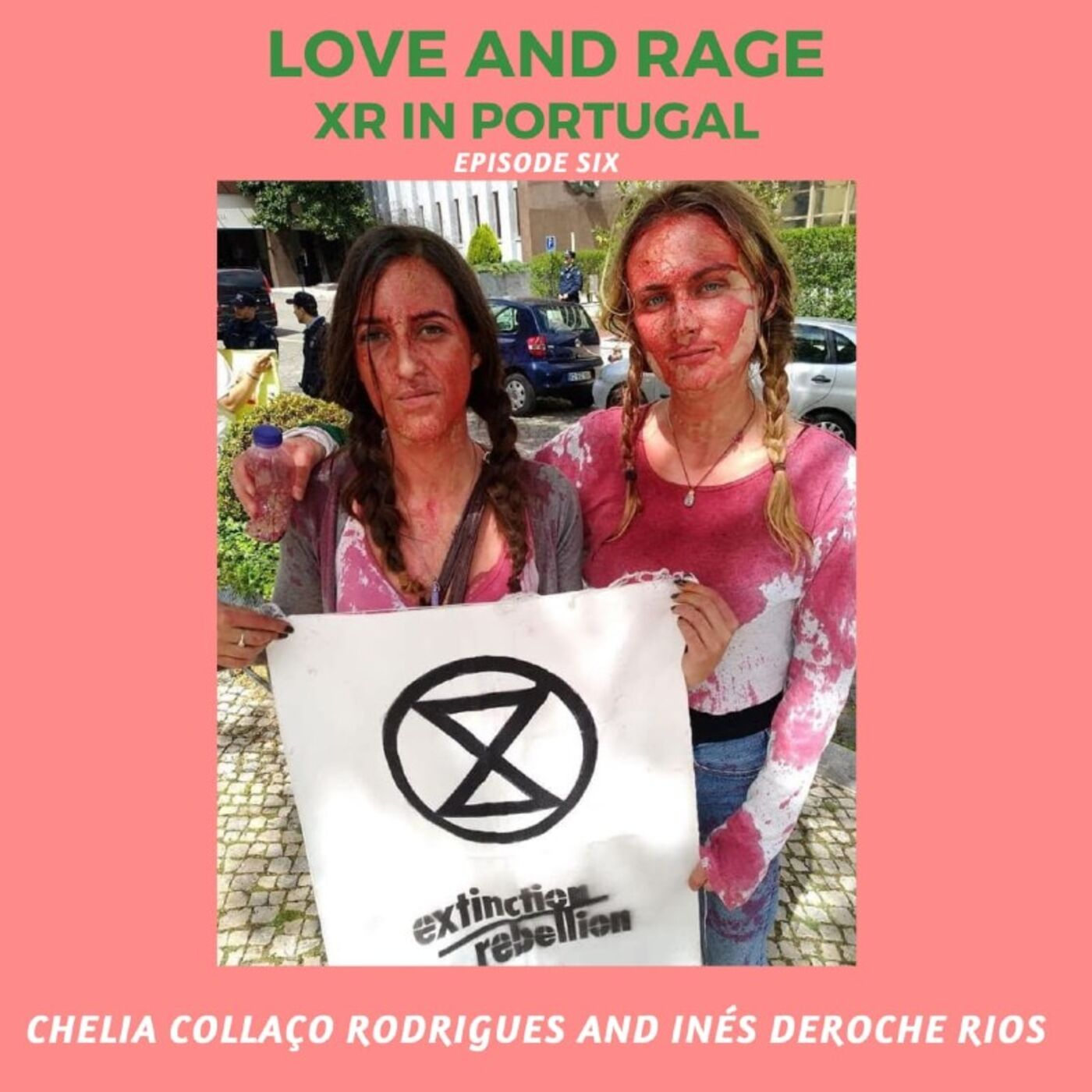 Love and Rage - XR in Portugal with Cheila Collaço Rodrigues and Inès Deroche Rios