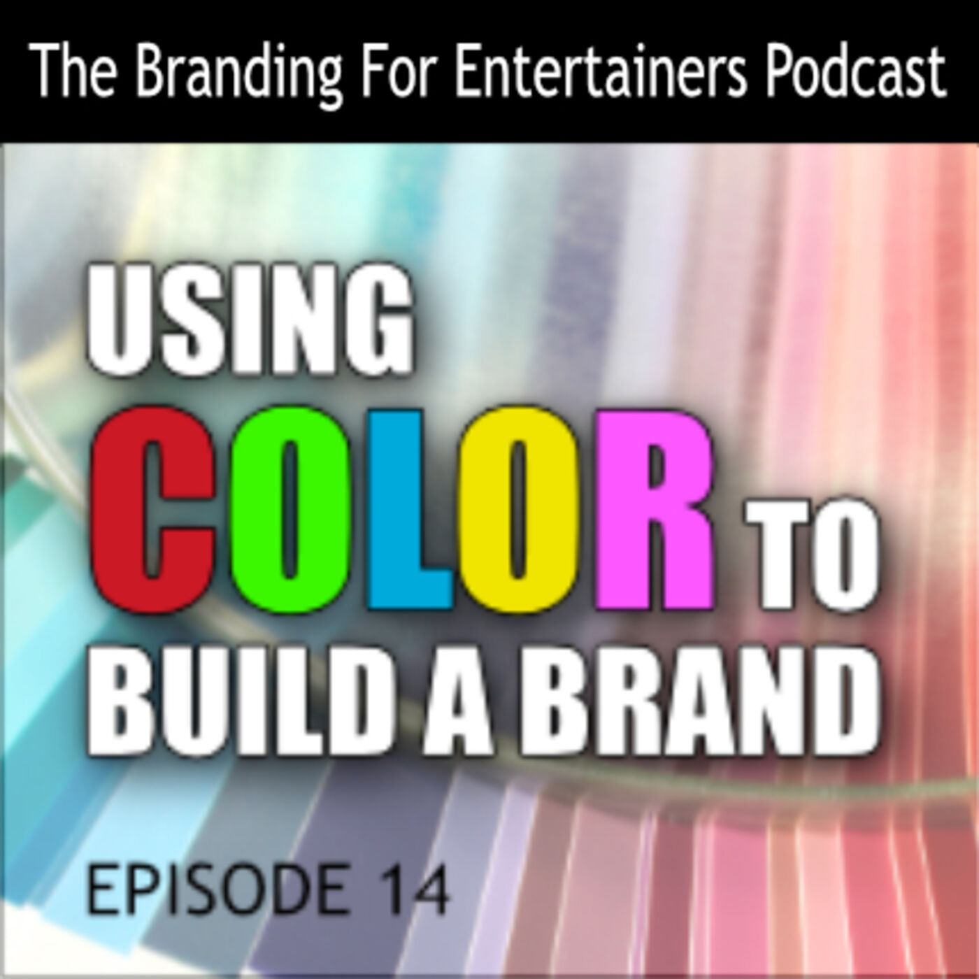BFE EP 14: Using Color To Build A Brand