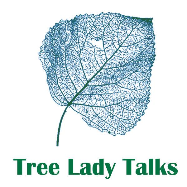 Tree Lady Talks Podcast Artwork Image
