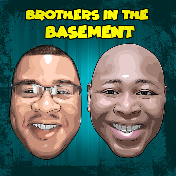 Brothers In The Basement Podcast Artwork Image