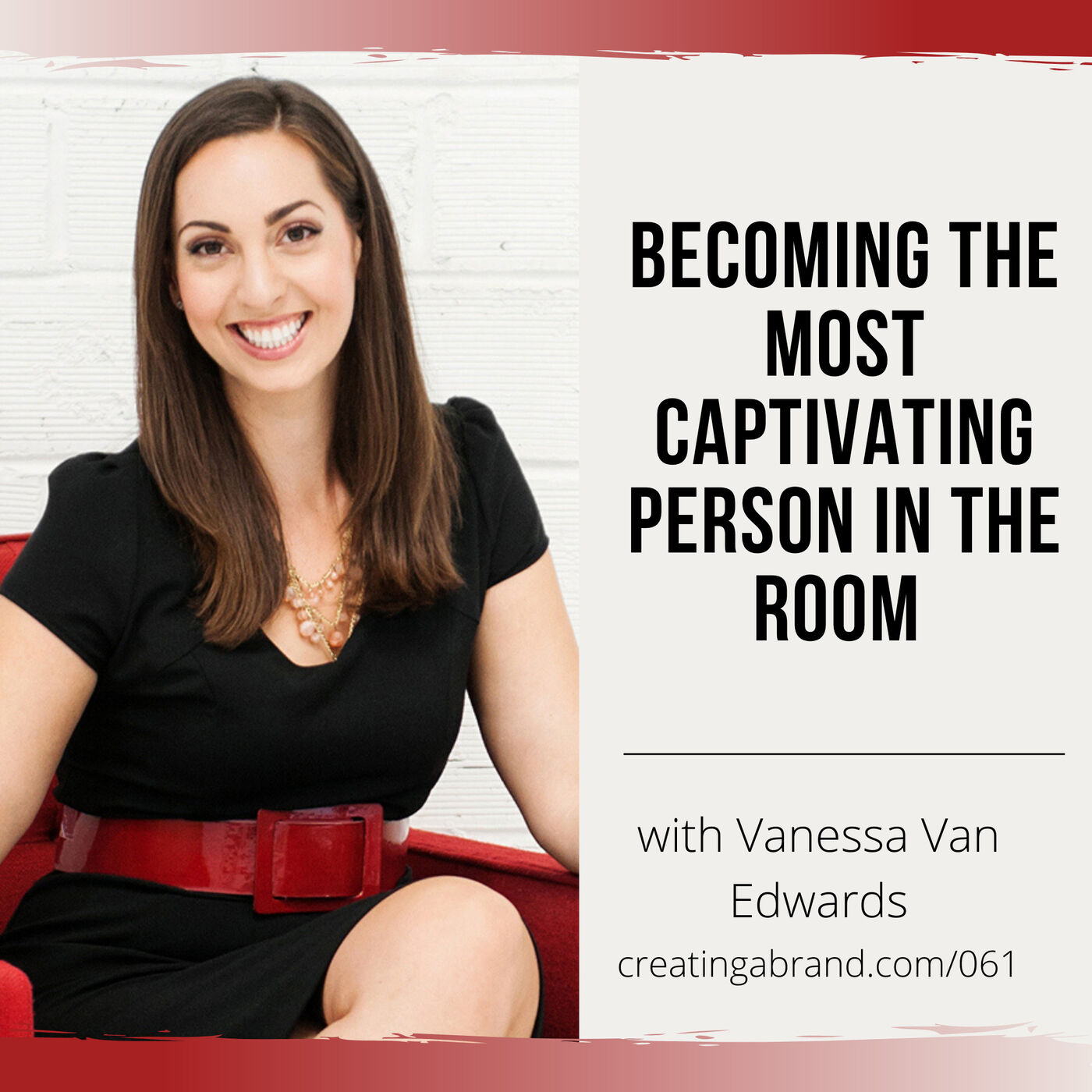 Becoming the Most Captivating Person in the Room with Vanessa Van Edwards