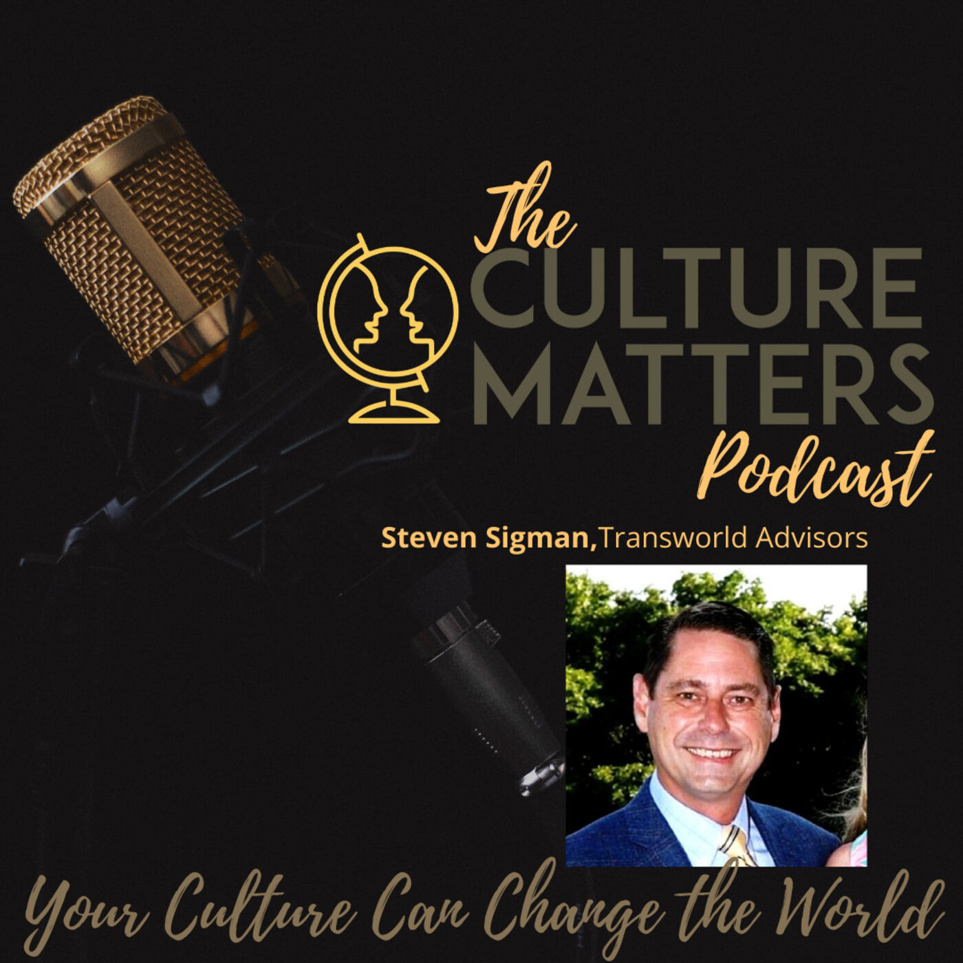 Season 7, Episode 76: Guest: Steven Sigman: We Become Our Business