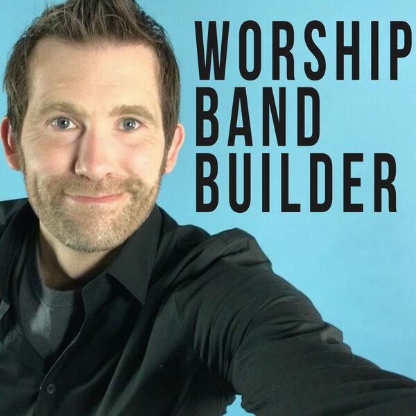 Worship Band Builder Podcast Podcast Artwork Image