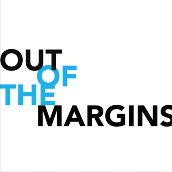 Out Of The Margins  Podcast Artwork Image