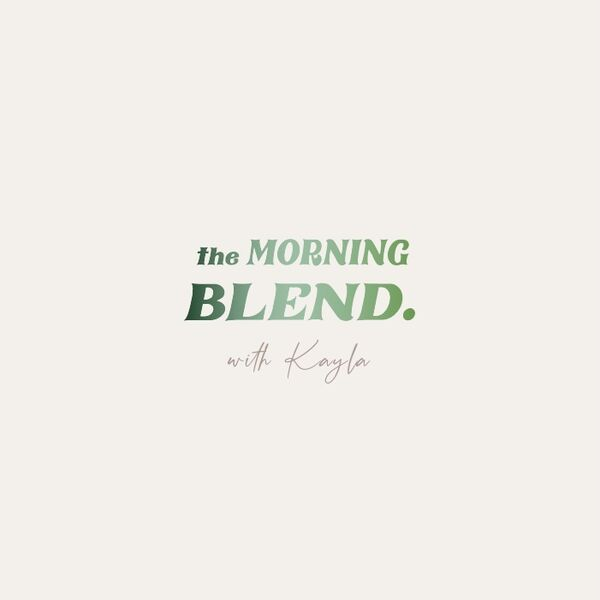 The Morning Blend with Kayla Pomponio Podcast Artwork Image