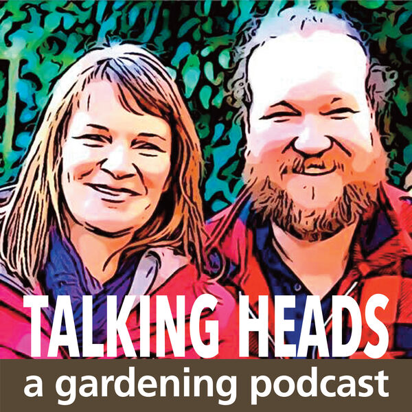 Talking Heads - a Gardening Podcast Podcast Artwork Image