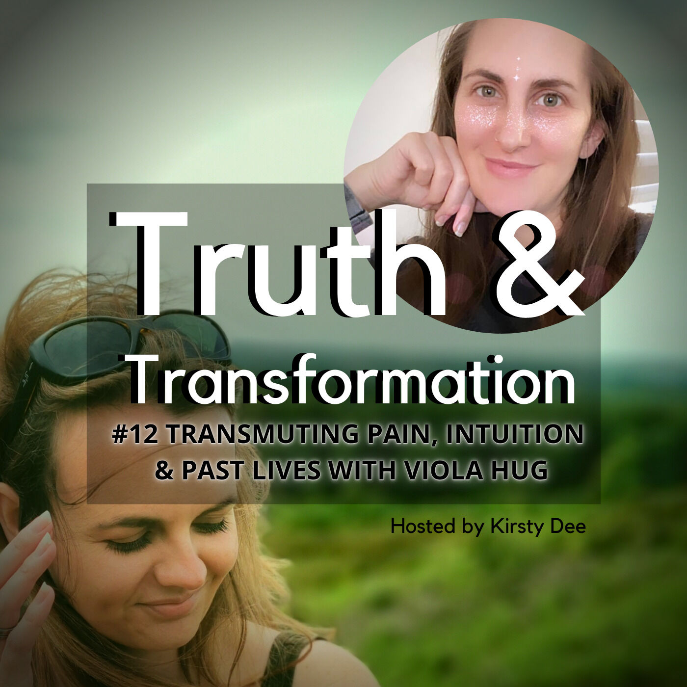 #12 TRANSMUTING PAIN, INTUITION & PAST LIVES WITH VIOLA HUG